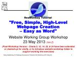 """Free, Simple, High-Level Webpage Creation – Easy as Word"" Website Working Group Workshop"