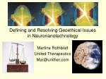 Defining and Resolving Geoethical Issues in Neuronanotechnology