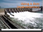 Using a dam (hydroelectric)