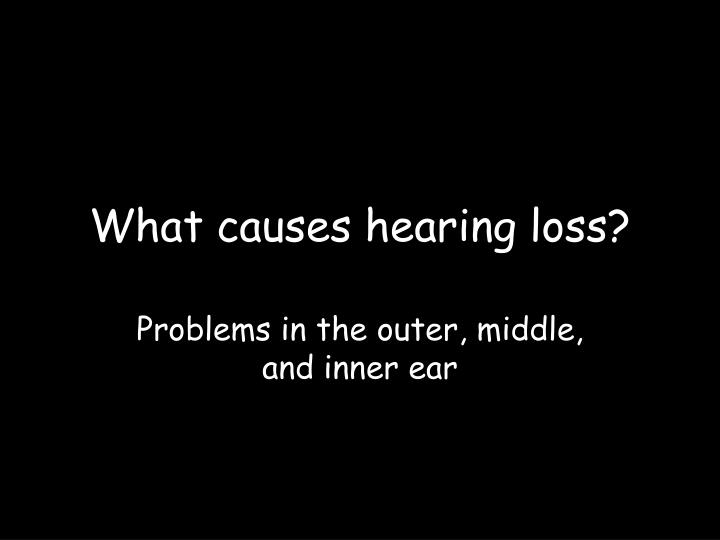 what causes hearing loss n.