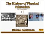 Th e History of Physical Education