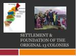 Settlement & Foundation of the Original 13 Colonies