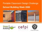Portable Classroom Design Challenge School Building Week 2006