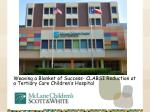 Weaving a Blanket of Success- CLABSI Reduction at a Tertiary Care Children's Hospital