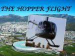 THE HOPPER FLIGHT