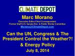 Can the UN, Congress & The President Control the Weather?! & Energy Policy July 8, 2014