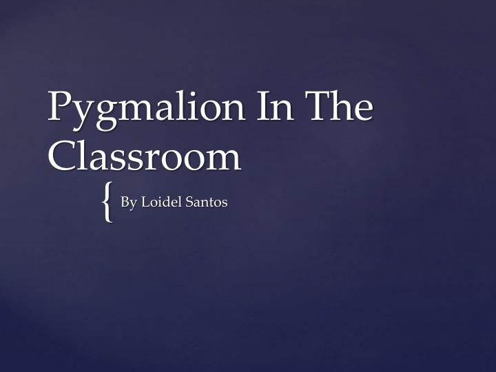 pygmalion in the classroom n.