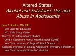 Altered States:   Alcohol and Substance Use and Abuse in Adolescents