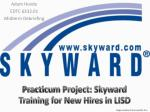 Practicum Project: Skyward Training for New Hires in LISD