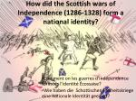 How did the Scottish wars of Independence (1286-1328) form a national identity?