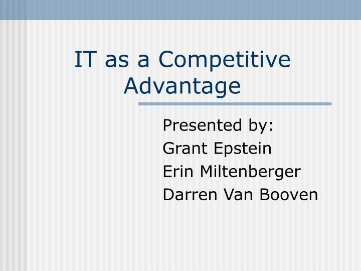 it as a competitive advantage n.
