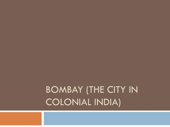 bombay the city in colonial india n.