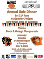 Annual Gala Dinner Sat 21 st  June 6:30pm  for  7:00pm New finish time of  12:30pm Theme