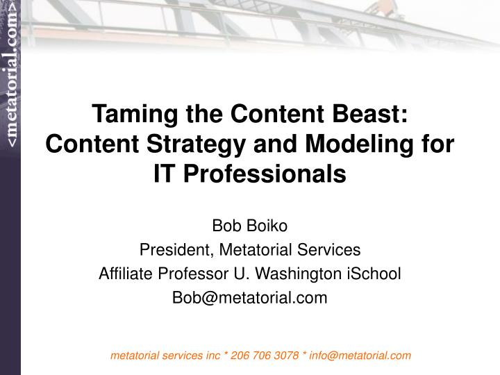 taming the content beast content strategy and modeling for it professionals n.