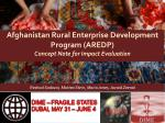 Afghanistan Rural Enterprise Development Program (AREDP) Concept Note for Impact Evaluation