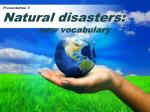 Presentation 3 Natural disasters: new vocabulary