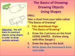 """DRILL: Take a sheet from your table called: """"The Basics of Drawing"""""""