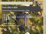 From UDC to DDC