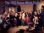 The 1692 Salem Witch Trials