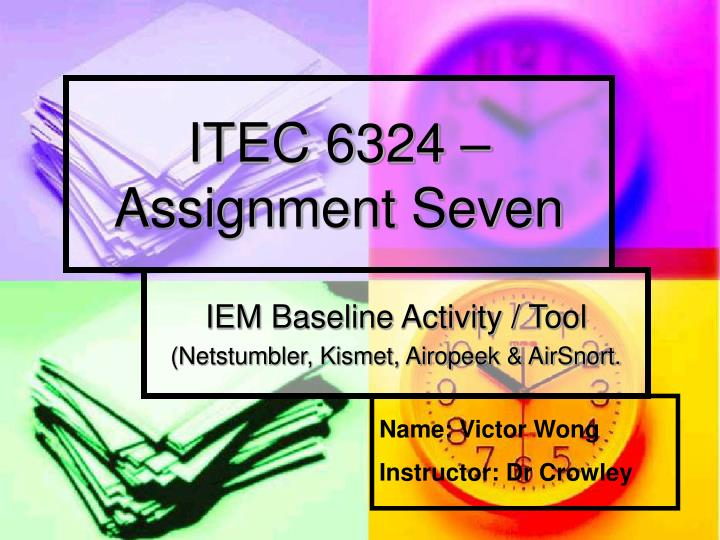 PPT - ITEC 6324 – Assignment Seven PowerPoint Presentation