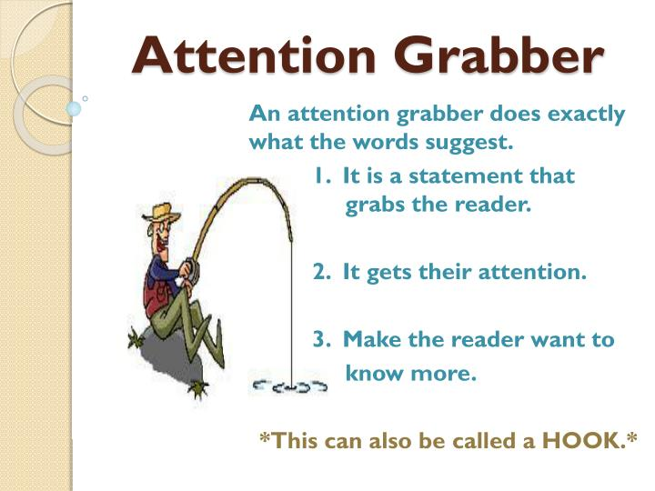 attention grabber n.