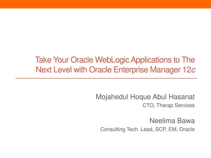 PPT - Take Your Oracle WebLogic Applications to The Next Level with