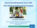 America Breathing Easier Since 1999:  CDC's National Asthma Control Program