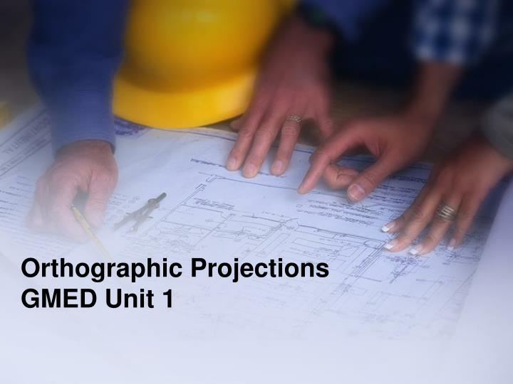 orthographic projections gmed unit 1 n.