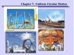 Chapter 7: Uniform Circular Motion