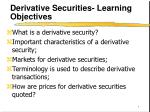 Derivative Securities- Learning Objectives