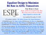 Equalizer Design to Maximize Bit Rate in ADSL Transceivers