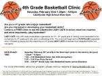 4th Grade Basketball Clinic Saturday, February 23rd 1:30pm - 4:00pm