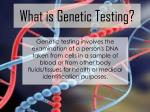 What is Genetic Testing?