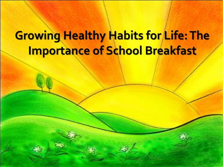 growing healthy habits for life the importance of school breakfast n.