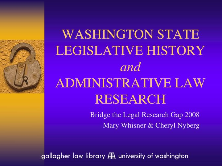 washington state legislative history and administrative law research n.