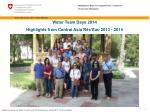 Water Team  Days  2014 Highlights from Central Asia  Rés'Eau  2013 - 2014