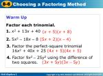 Warm Up Factor each trinomial. 1.  x 2  + 13 x  + 40