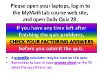 Please open your laptops, log in to the MyMathLab course web site, and open Daily Quiz  28.