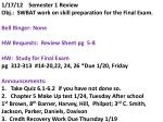 1/17/12 Semester 1 Review Obj.: SWBAT work on skill preparation for the Final Exam.