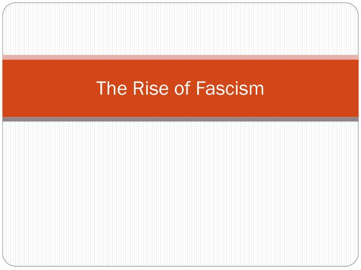 the rise of fascism n.