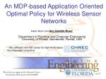 An MDP-based Application Oriented Optimal Policy for Wireless Sensor Networks