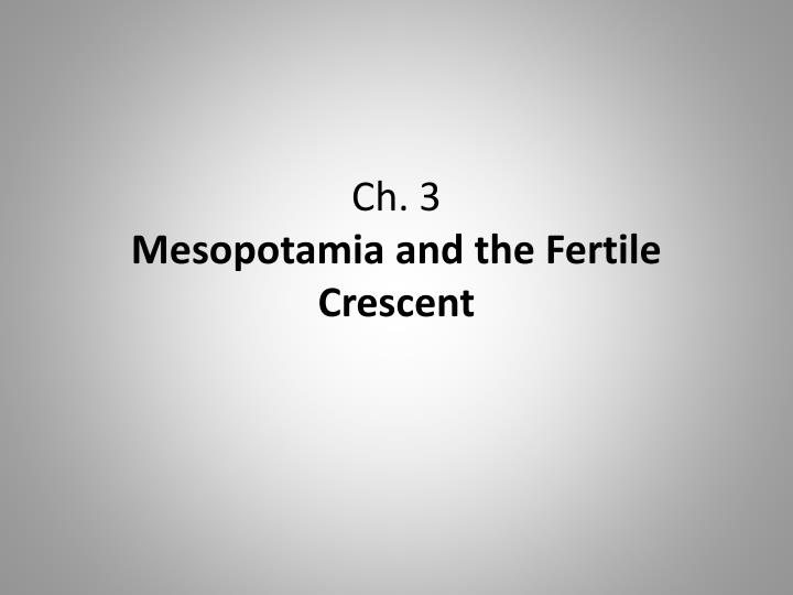 ch 3 mesopotamia and the fertile crescent n.