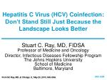Hepatitis C Virus (HCV) Coinfection: Don't Stand Still Just Because the Landscape Looks Better
