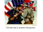 Civil War Day 3, Southern Perspective