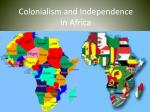 Colonialism and Independence in Africa