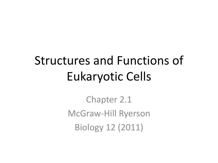 structures and functions of eukaryotic cells n.