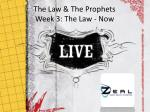 The Law & The Prophets Week 3: The Law - Now