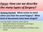 Focus : How can we describe the many types of forgery?