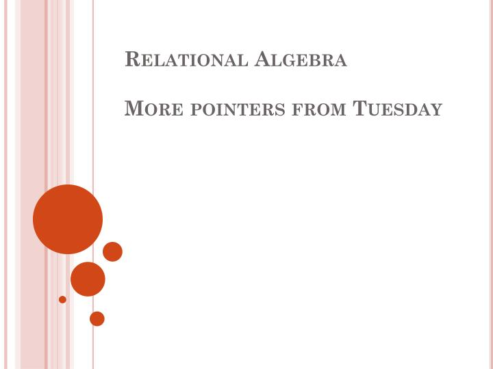 relational algebra more pointers from tuesday n.