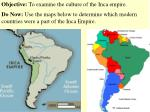 Objective: To examine the culture of the Inca empire.